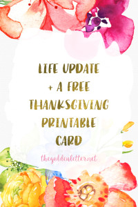 Free Thanksgiving Printable Card + Life Update