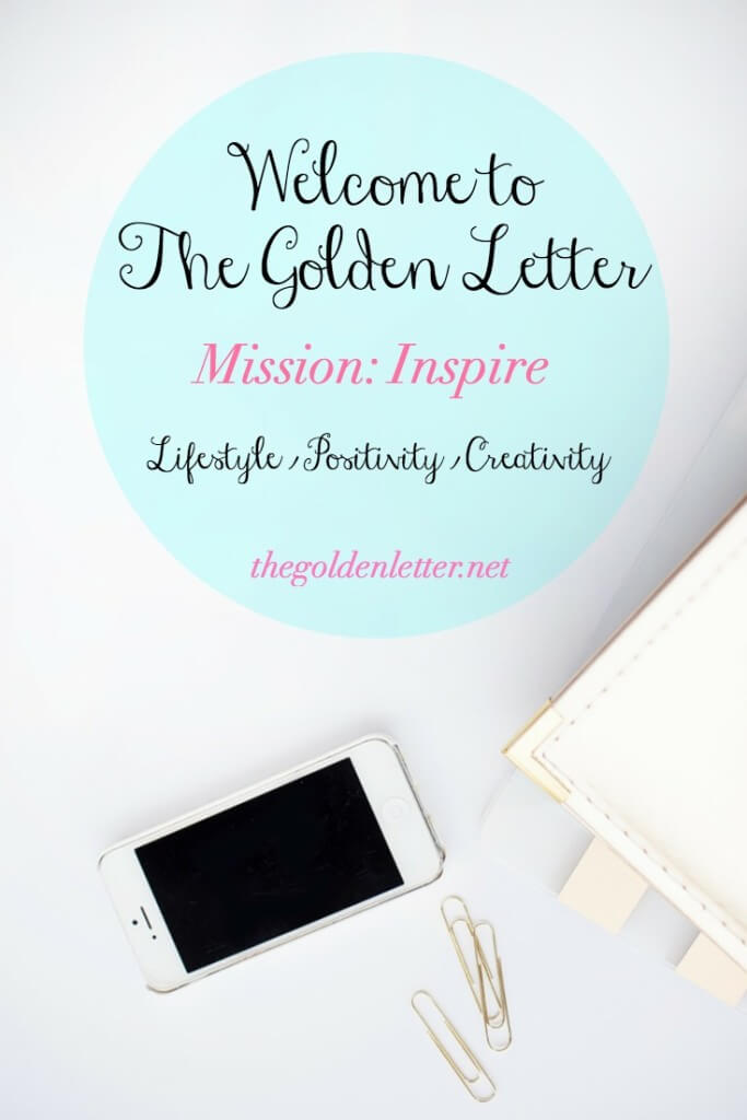 Welcome to The Golden Letter. Lifestyle. Positivity. Creativiity