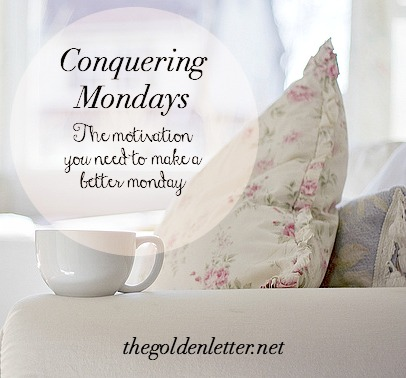 ConqueringMondays The motivation you need to make a better monday