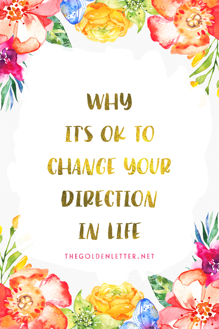Why it's OK to change your path/direction in life