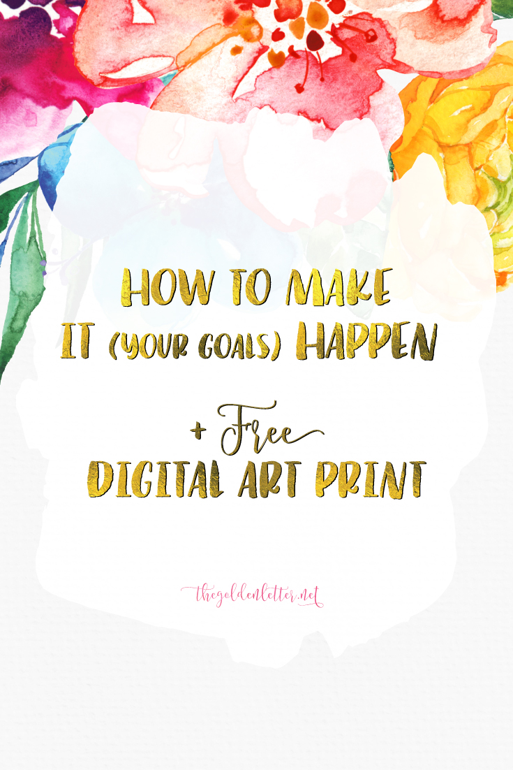How to Make It (your goals) Happen This Year + Free 2016 Digital Art Print