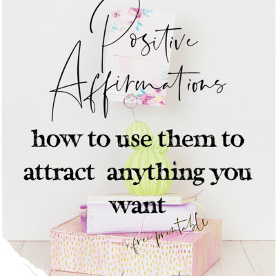 How to Use Positive Affirmations to Attract What You Desire