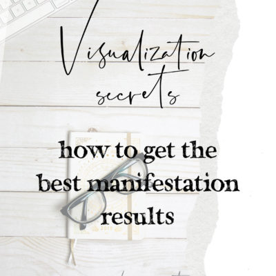 Visualization Secrets for the Best Manifestation Results